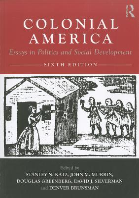 Colonial America By Katz, Stanley N. (EDT)/ Murrin, John M. (EDT)/ Greenberg, Douglas (EDT)/ Silverman, David J. (EDT)/ Brunsman, Denver (EDT)