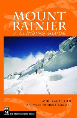 Mount Rainier By Gauthier, Mike/ Barcott, Bruce (FRW)