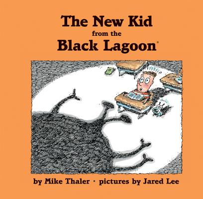 The New Kid from the Black Lagoon By Thaler, Mike